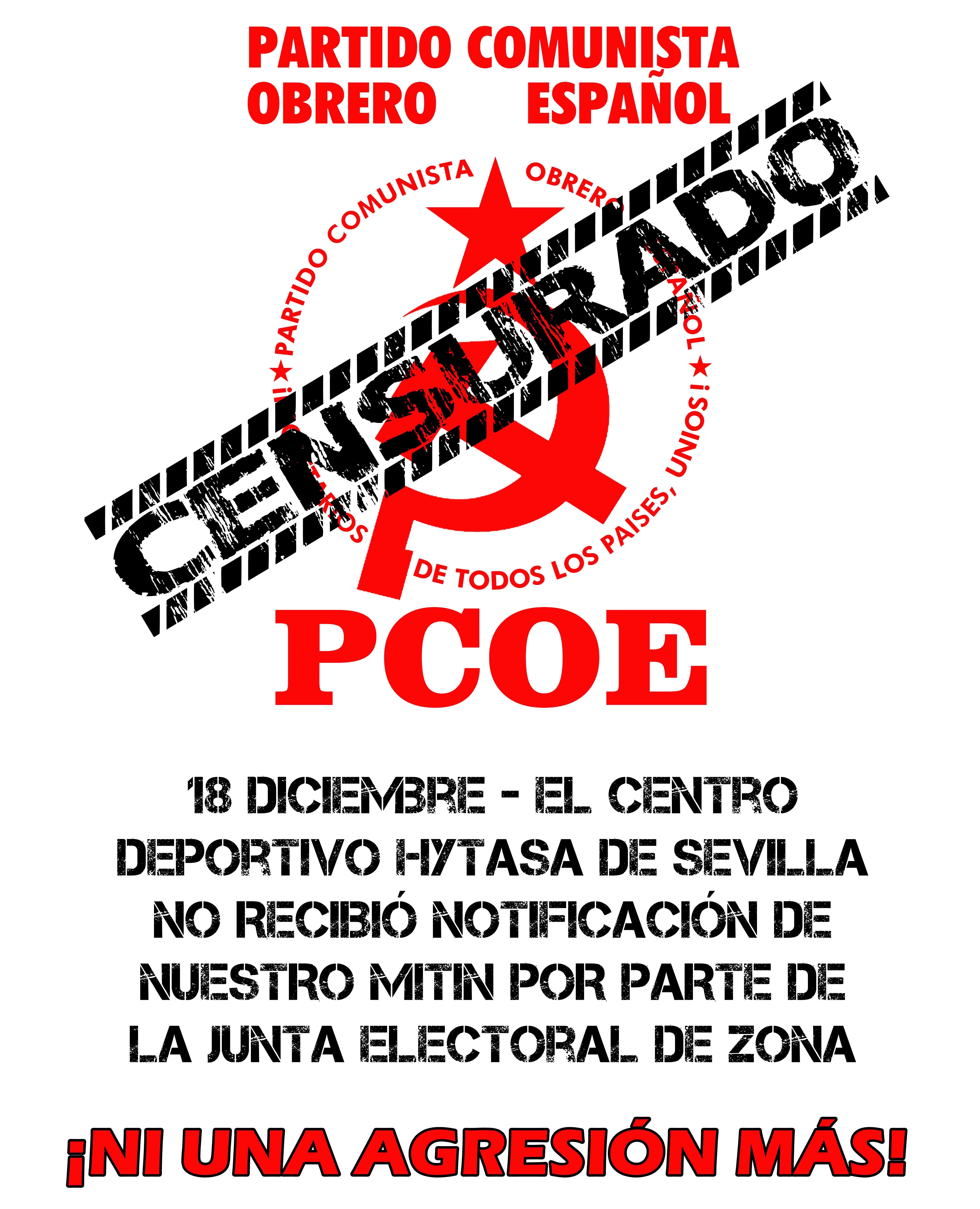 Con la de ayer día 18 de Diciembre de 2015, el PCOE suma dos censuras consecutivas sobre sendos mítines políticos que nuestro partido tenía autorizados celebrar en la provincia de…