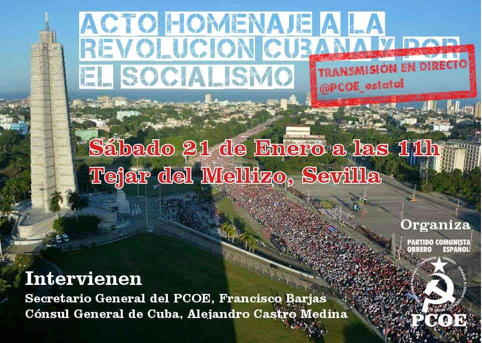 El próximo sábado 21 de enero, en elCentro Cívico «El Tejar del Mellizo» de Sevilla, tendrá lugar un acto homenaje a la Revolución Cubana y por el Socialismo.  Intervienen:…