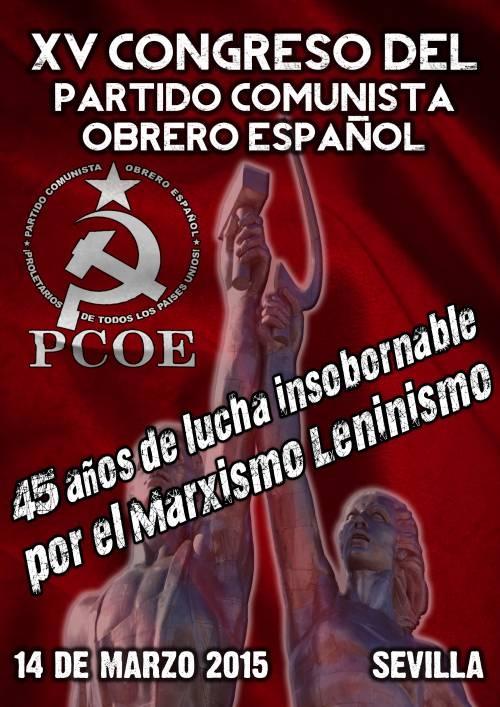 El pasado sábado 14 de Marzo, tuvo lugar en la ciudad de Sevilla la celebración del XVº Congreso, al que asistieron delegaciones de las organizaciones de base del Partido, según…