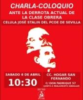SÁBADO 6 DE ABRIL 10:30 HORAS CENTRO CÍVICO HOGAR SAN FERNANDOC/DON FADRIQUE 57 (JUNTO A PARLAMENTO ANDALUZ) Organiza:Célula José Stalin del PCOE de Sevilla Texto de introducción: Digámoslo alto y claro, sin tapujos. La…